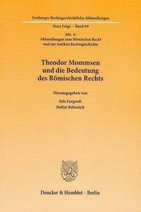 Theodor Mommsen und die Bedeutung des Römischen Rechts