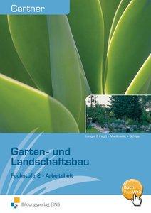 Garten- und Landschaftsbau Fachstufe 2. Arbeitsheft