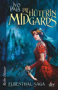 Elbenthal-Saga 01 -  Die Hüterin Midgards