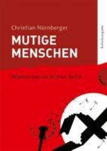 Mutige Menschen - Widerstand im Dritten Reich, Schulausgabe