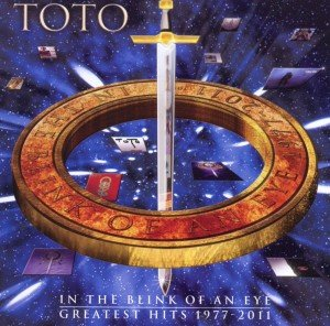 Toto: In The Blink Of An Eye-Greatest Hits 1977-2011