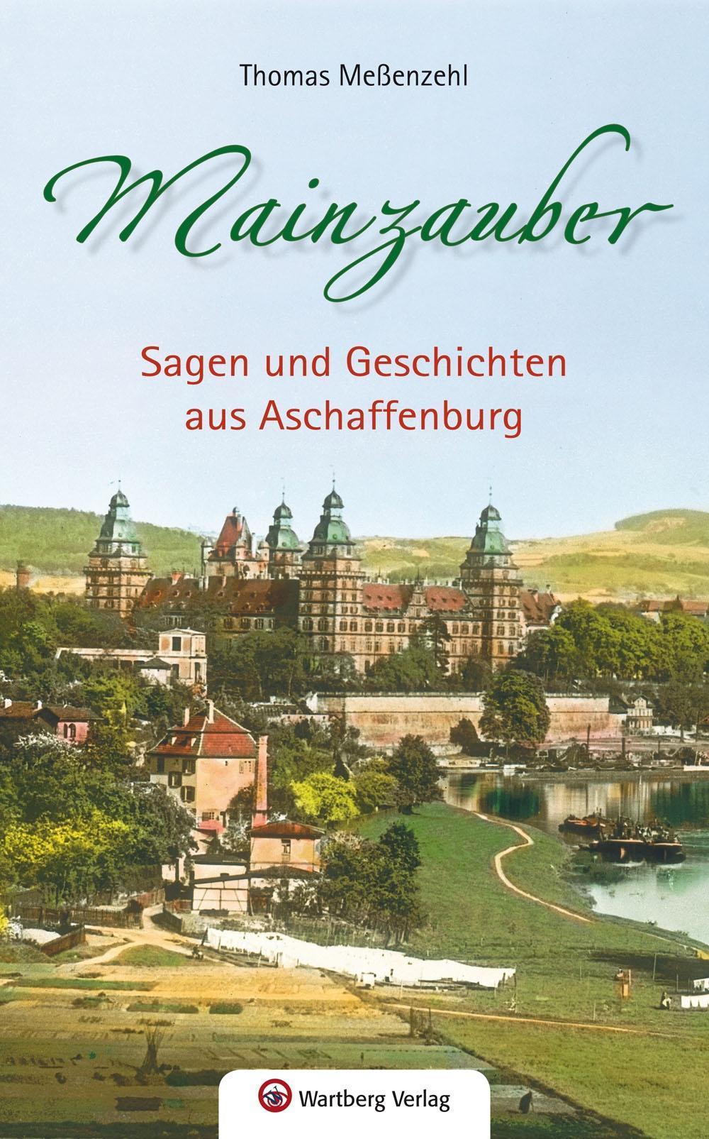 Mainzauber - Sagen und Geschichten aus Aschaffenburg