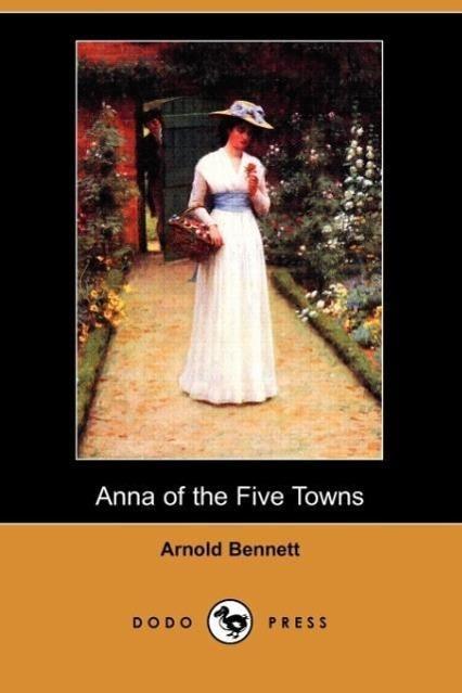 Anna of the Five Towns (Dodo Press)