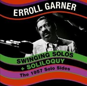 Garner, E: Swinging Solos & Soliloques