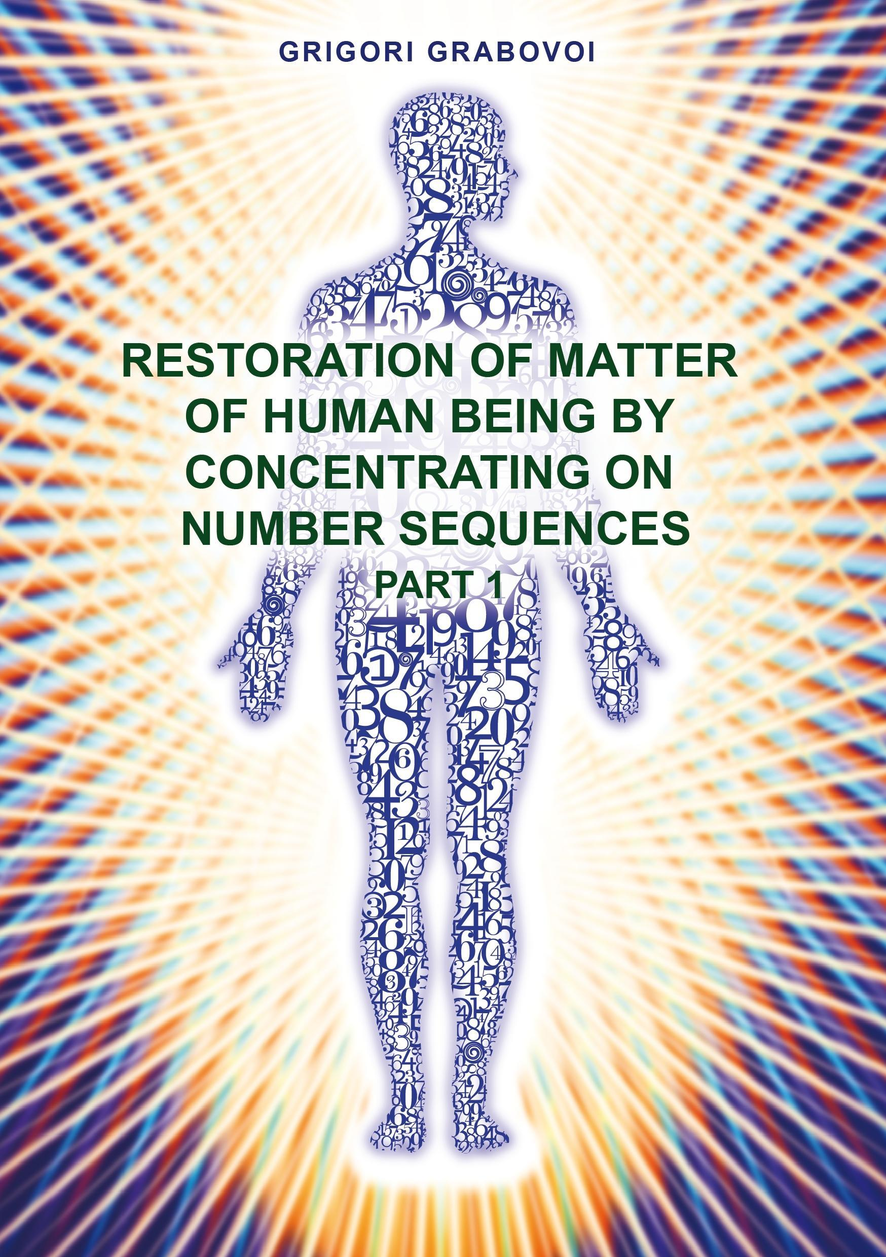 """Restoration of Matter of Human Being by Concentrating on Number"