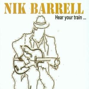 Barrell, N: Hear Your Train