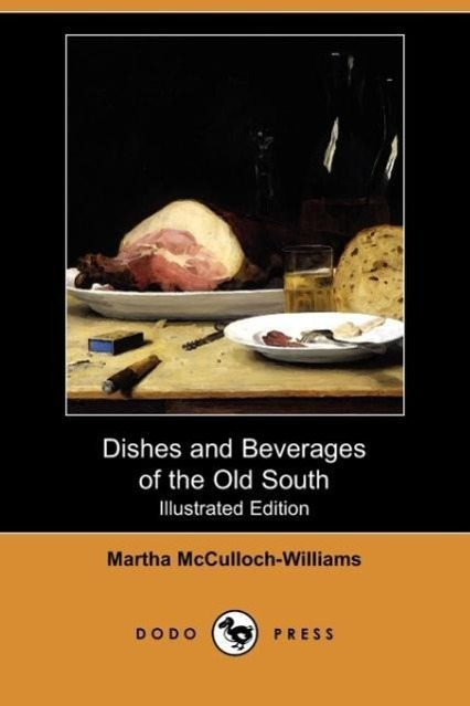 Dishes and Beverages of the Old South (Illustrated Edition) (Dod