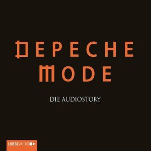 Depeche Mode - Die Audiostory