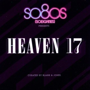 Heaven 17: So80s Presents Heaven 17 (CuraTed By Blank &Jones