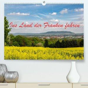 Ins Land der Franken fahren (Premium, hochwertiger DIN A2 Wandkalender 2022, Kunstdruck in Hochglanz)