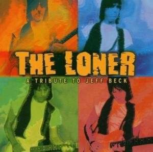 The Loner-A Tribute To Jeff Beck