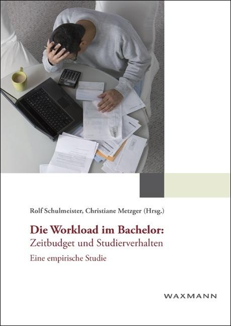 Die Workload im Bachelor: Zeitbudget und Studierverhalten