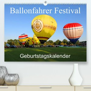Ballonfahrer Festival Geburtstagskalender (Premium, hochwertiger DIN A2 Wandkalender 2022, Kunstdruck in Hochglanz)