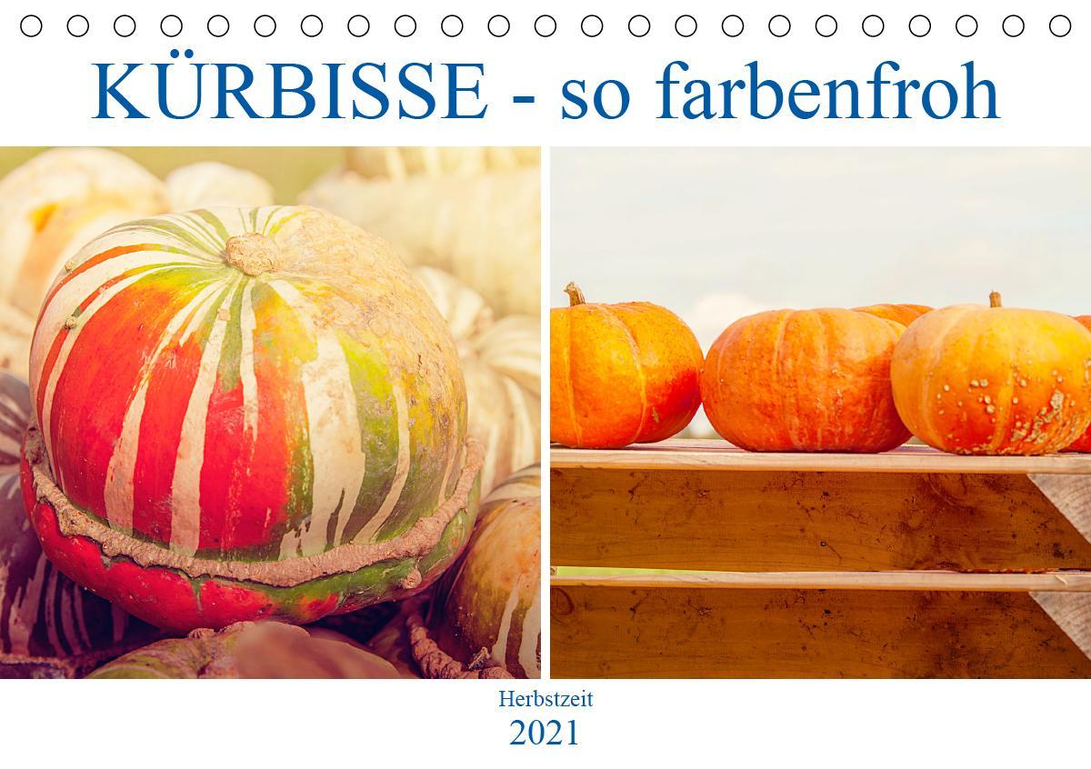 Kürbisse - so farbenfroh (Tischkalender 2021 DIN A5 quer)