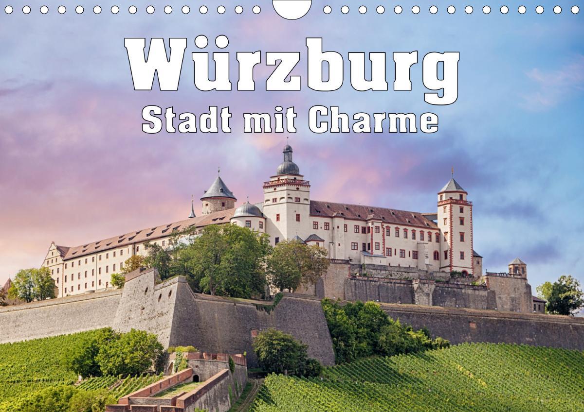 Würzburg - Stadt mit Charme (Wandkalender 2021 DIN A4 quer)