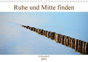 Ruhe und Mitte finden (Wandkalender 2021 DIN A4 quer)