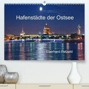 Hafenstädte der Ostsee (Premium, hochwertiger DIN A2 Wandkalender 2022, Kunstdruck in Hochglanz)