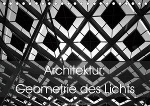 Architektur: Geometrie des Lichts (Tischkalender 2021 DIN A5 que