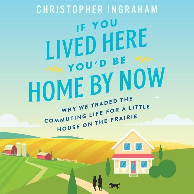 If You Lived Here You\'d Be Home by Now: Why We Traded the Commu
