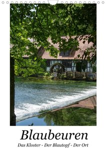 Blaubeuren I Das Kloster - Der Blautopf - Der Ort (Wandkalender