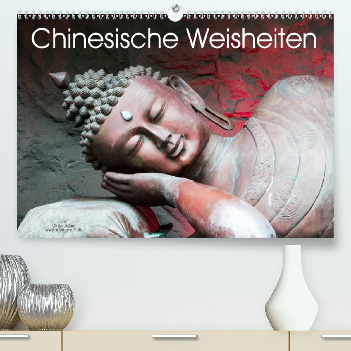 Chinesische Weisheiten (Premium, hochwertiger DIN A2 Wandkalende