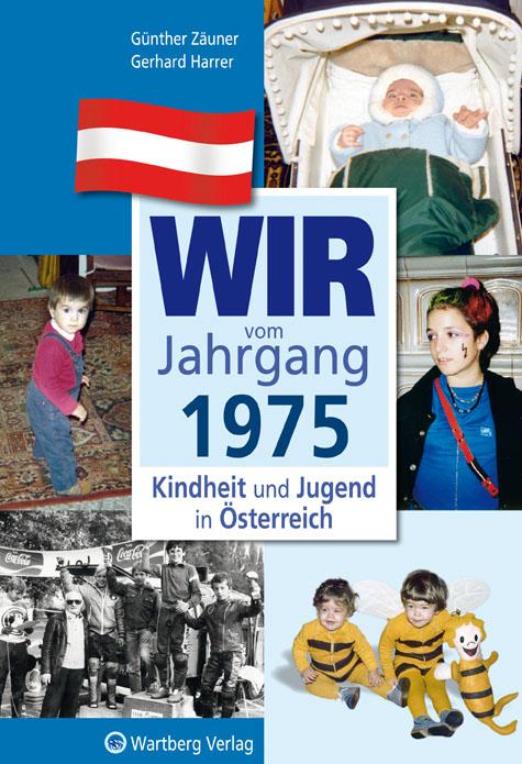 Kindheit und Jugend in Österreich: Wir vom Jahrgang 1975