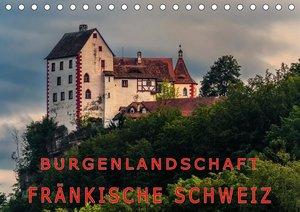 Burgenlandschaft Fränkische Schweiz (Tischkalender 2021 DIN A5 q