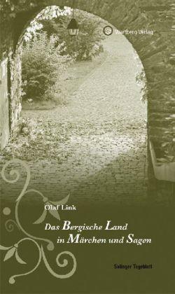 Das Bergische. Land in Märchen und Sagen