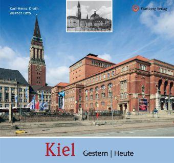 Kiel  -  gestern und heute
