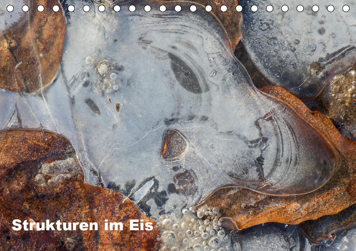 Strukturen im Eis (Tischkalender 2021 DIN A5 quer)