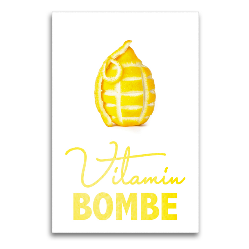 Premium Textil-Leinwand 60 cm x 90 cm hoch Vitamin Bombe - oder