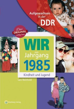 Wir vom Jahrgang 1985. Aufgewachsen in der DDR