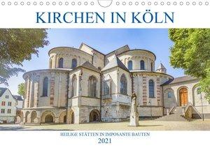 Kirchen in Köln - Heilige Stätten und imposante Bauten (Wandkale