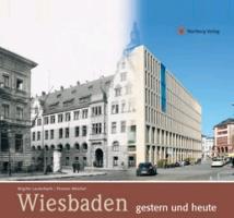 Wiesbaden gestern und heute