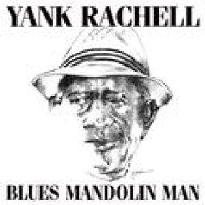 Rachell, Y: Blues Mandolin Man