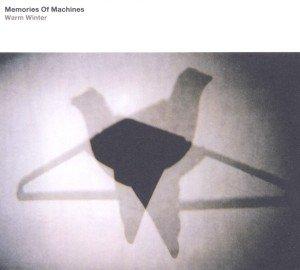Memories Of Machines: Warm Winter