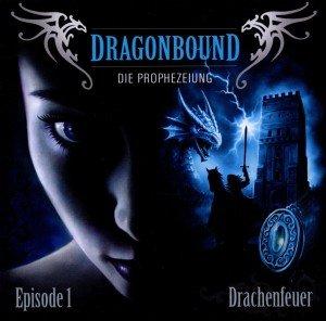 Dragonbound, Die Prophezeiung - Drachenfeuer, 1 Audio-CD