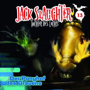Jack Slaughter, Tochter des Lichts - Der Ponyhof des Grauens, 1 Audio-CD