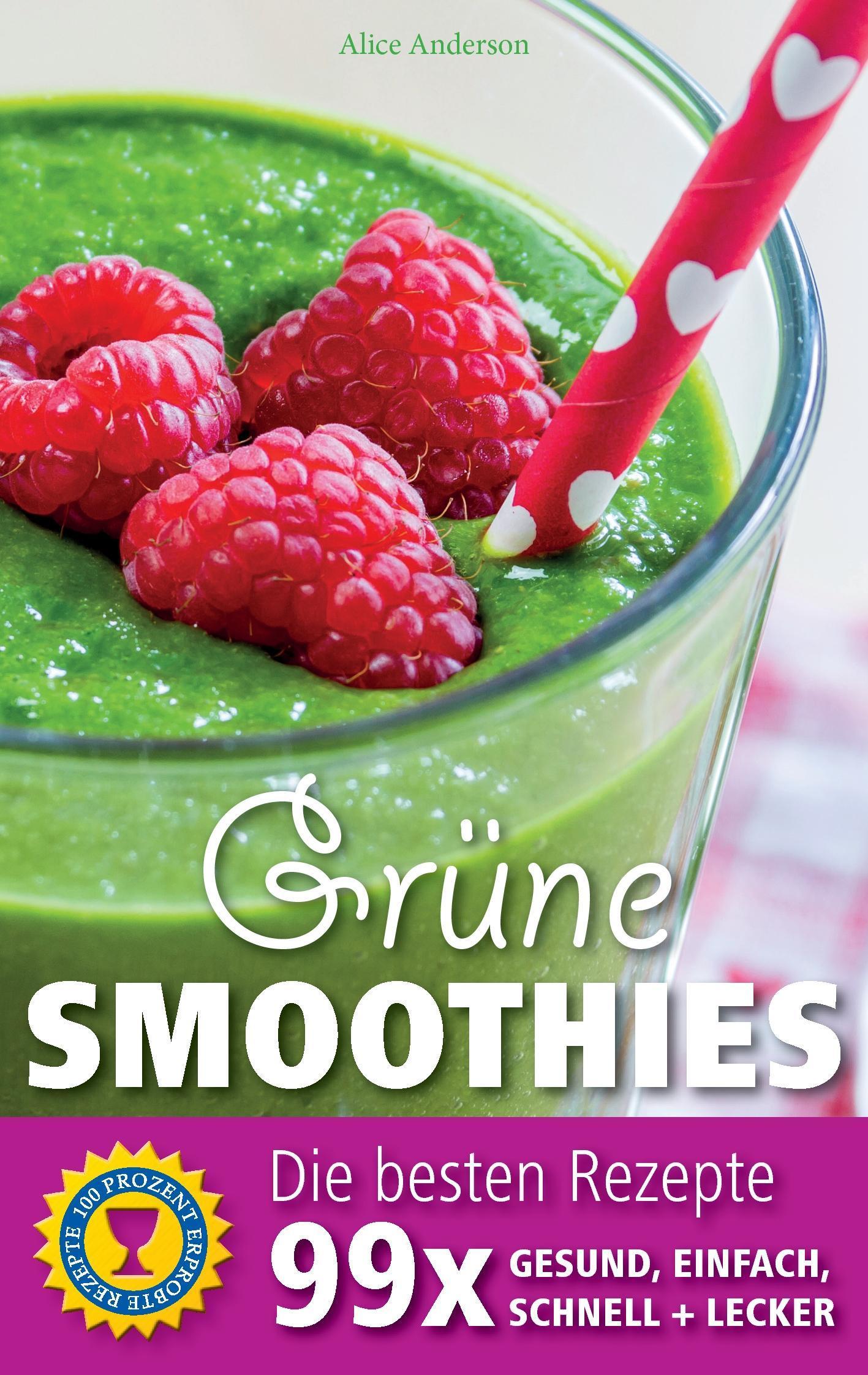 Grüne Smoothies - Die besten Rezepte
