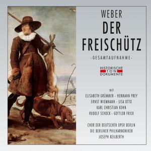 Chor Der Deutschen Oper Berlin/Die Berliner Philha: Freischü