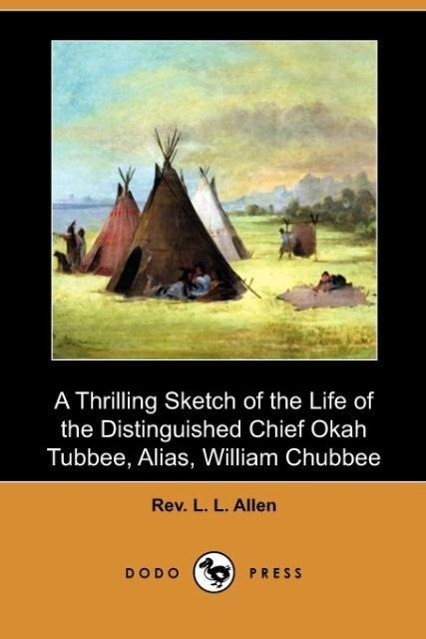 A Thrilling Sketch of the Life of the Distinguished Chief Okah T