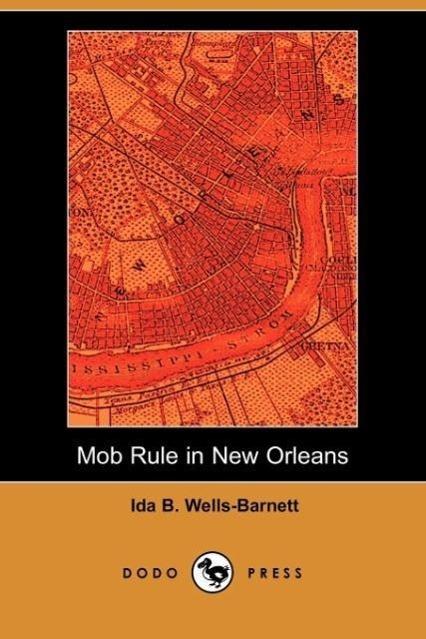 Mob Rule in New Orleans (Dodo Press)