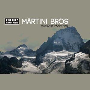 Märtini Brös: Moved By Mountains