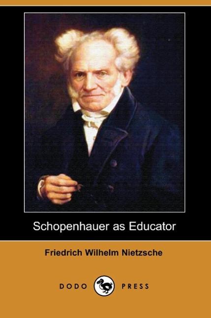 Schopenhauer as Educator (Dodo Press)