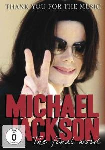 Jackson, M: Thank You For The Music: The Final Word