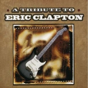 Tribute To Eric Clapton