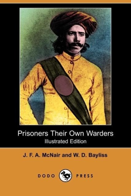 Prisoners Their Own Warders (Illustrated Edition) (Dodo Press)