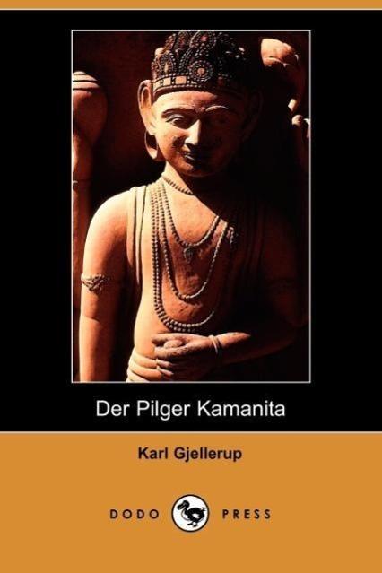 Der Pilger Kamanita (Dodo Press)