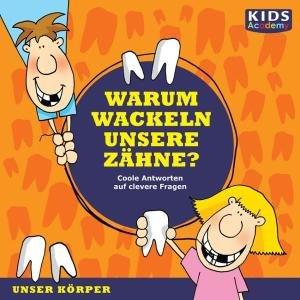 Warum wackeln unsere Zähne?, 1 Audio-CD