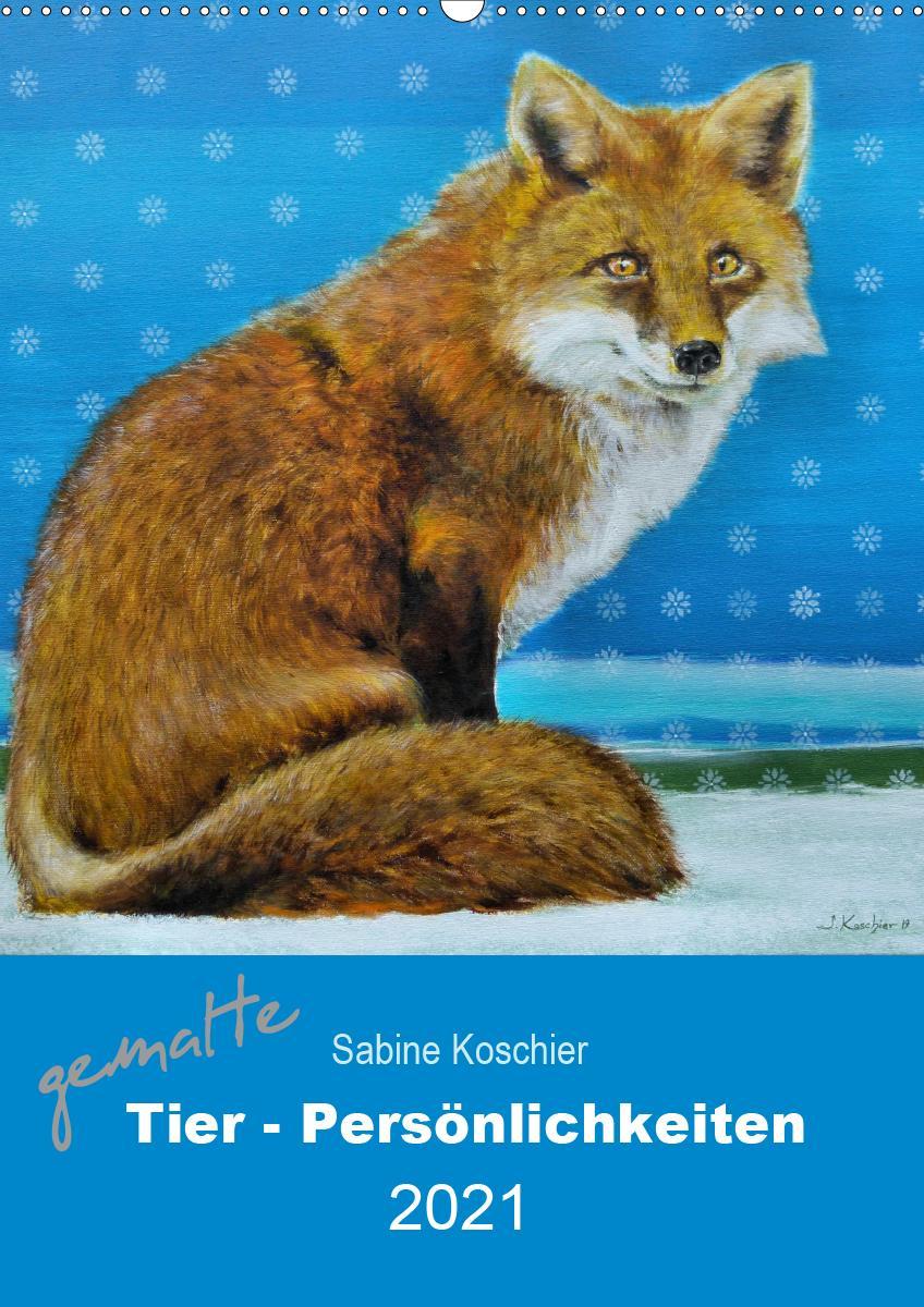 gemalte Tier-Persönlichkeiten (Wandkalender 2021 DIN A2 hoch)